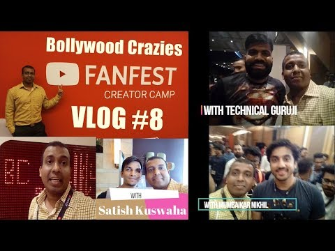Bollywood Crazies Vlog 8 I Youtube Fanfest Creator Camp 2018