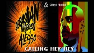Sebastian Ingrosso & Dennis Ferrer - Calling Hey Hey (Juan Luis Murillo Mashup Mix)