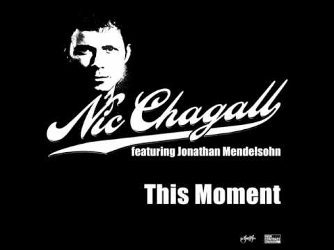 Nic Chagall feat Jathan Mendelsohn  This Moment Original Edit
