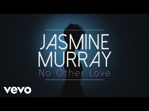 Jasmine Murray - No Other Love (Official Lyric Video)