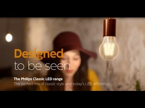 Designed to be seen - Philips Classic LED range