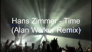Hans Zimmer - Time (Alan Walker Remix) ORIGINAL CONCERT VERSION (Best)