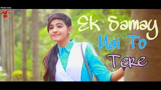 😘Ek Samay Mai To Tere ❤️ Dil Se Juda Tha_School Of Love❤️ Heartbroken Song
