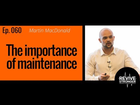 060: Martin MacDonald – the importance of maintenance