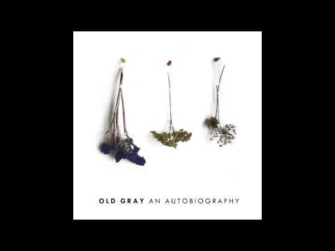 Old Gray - I Still Think About Who I Was Last Summer