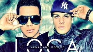 Yamal and George - Loca (Prod. By Caipo Records)