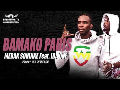 MEBAK SONINKE Feat. IBA ONE - BAMAKO PARIS (Son Officiel) thumbnail