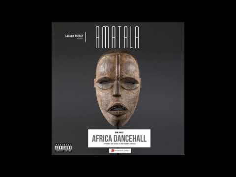 Amatala - Africa Dancehall (Prod. by Salami Agency)