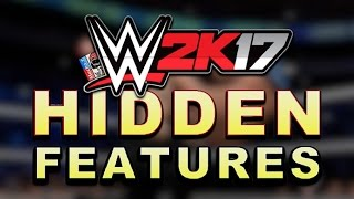 WWE 2K17: HIDDEN FEATURES (10 Hidden Features That You Should Know About!)