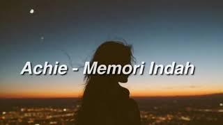 Achie - Memori Indah [Lirik]