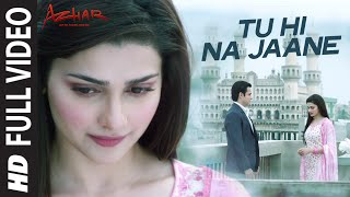 Tu Hi Na Jaane (Full Video Song) | Azhar (2016)