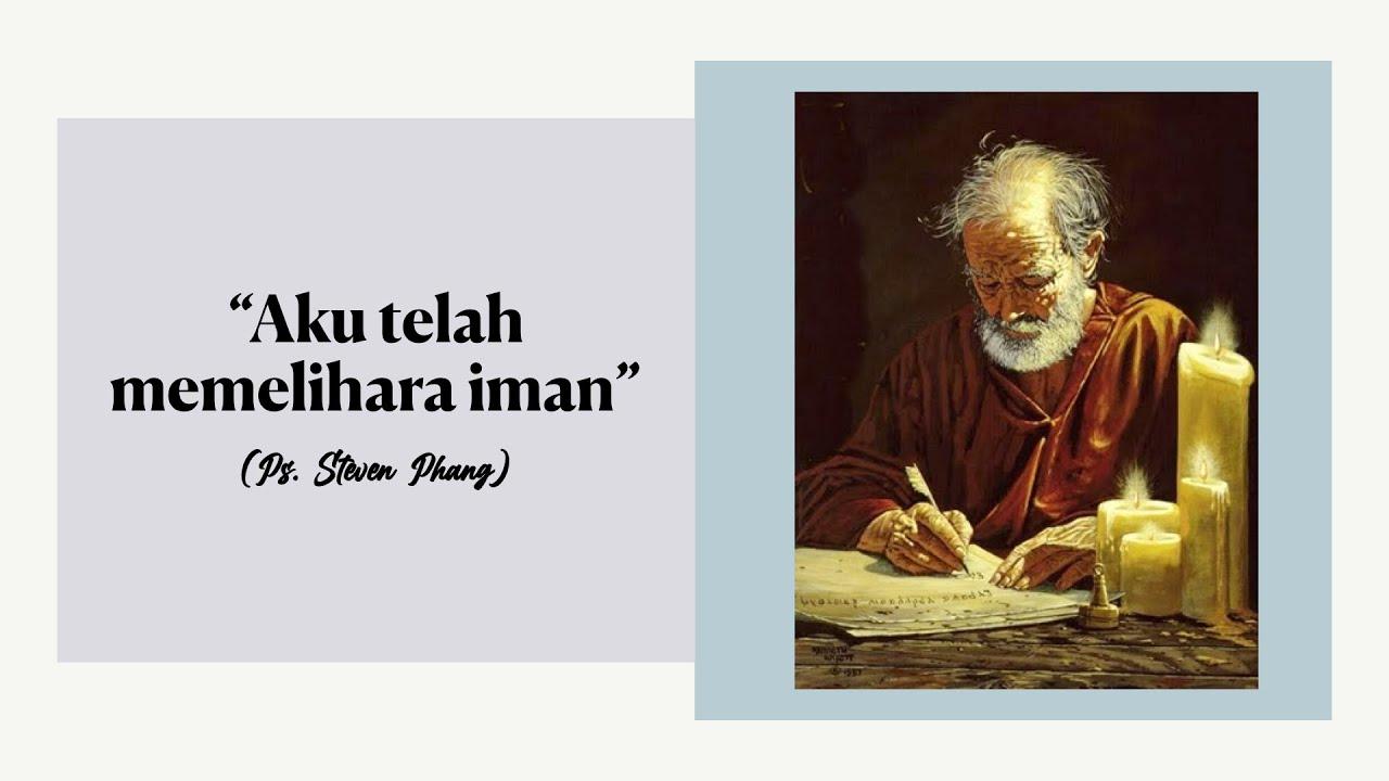 3 Januari 2021: Memelihara Iman ~ Ps. Steven Phang