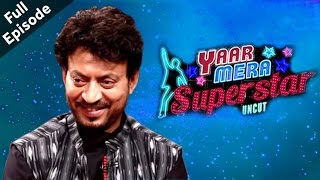 Hindi medium - irrfan khan | full episode | yaar mera superstar season 2 with sangeeta