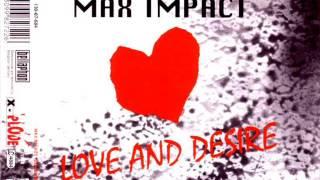 Max Impact - Love And Desire