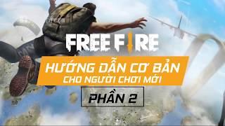 HƯỚNG DẪN NGƯỜI MỚI CHƠI - Phần 2   Free Fire