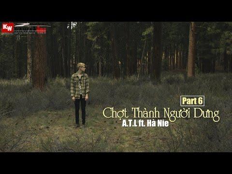 Chợt Thành Người Dưng (Part 6) - A.T.L ft. Hà Nie [ Video Lyrics ]