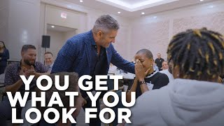 You get what you look for - Grant Cardone