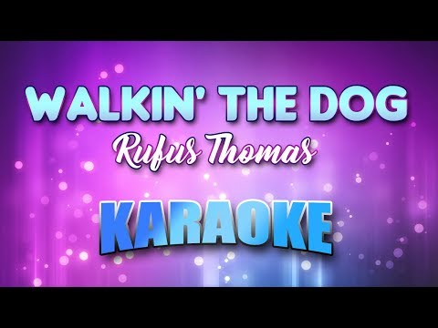 Walkin' The Dog - Rufus Thomas (Karaoke version with Lyrics)