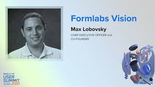 [Formlabs User Summit] Formlabs Leadership Keynote: Vision, Roadmap & Impact Award