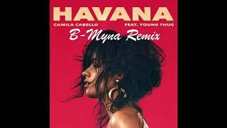 Baixar Camila Cabello - Havana ft. Young Thug (B-Myna Remix)