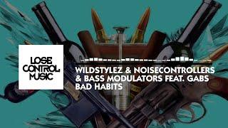 Смотреть клип Wildstylez & Noisecontrollers & Bass Modulators Ft. Gabs - Bad Habits
