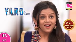 Y.A.R.O Ka Tashan | Full Episode | Episode 23 | 28th February, 2021