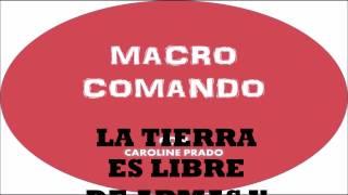 MACRO COMANDO - Con Caroline Prado