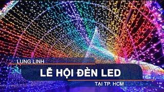 Lung linh lễ hội đèn LED tại TP. HCM | VTC1