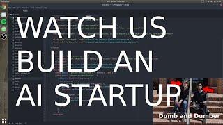 WATCH US BUILD AN AI STARTUP (EPIC FAIL)