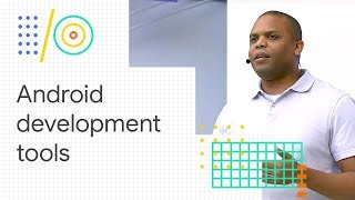 What's new in Android development tools (Google I/O '18)