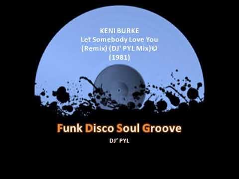 KENI BURKE - Let Somebody Love You (Remix) (DJ