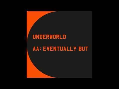 Underworld & Ewen Bremner - Eventually But (Spud