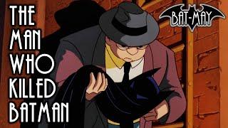 The Man Who Killed Batman - Bat-May