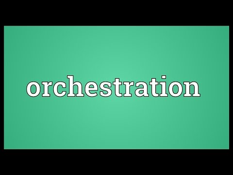 Orchestration Meaning