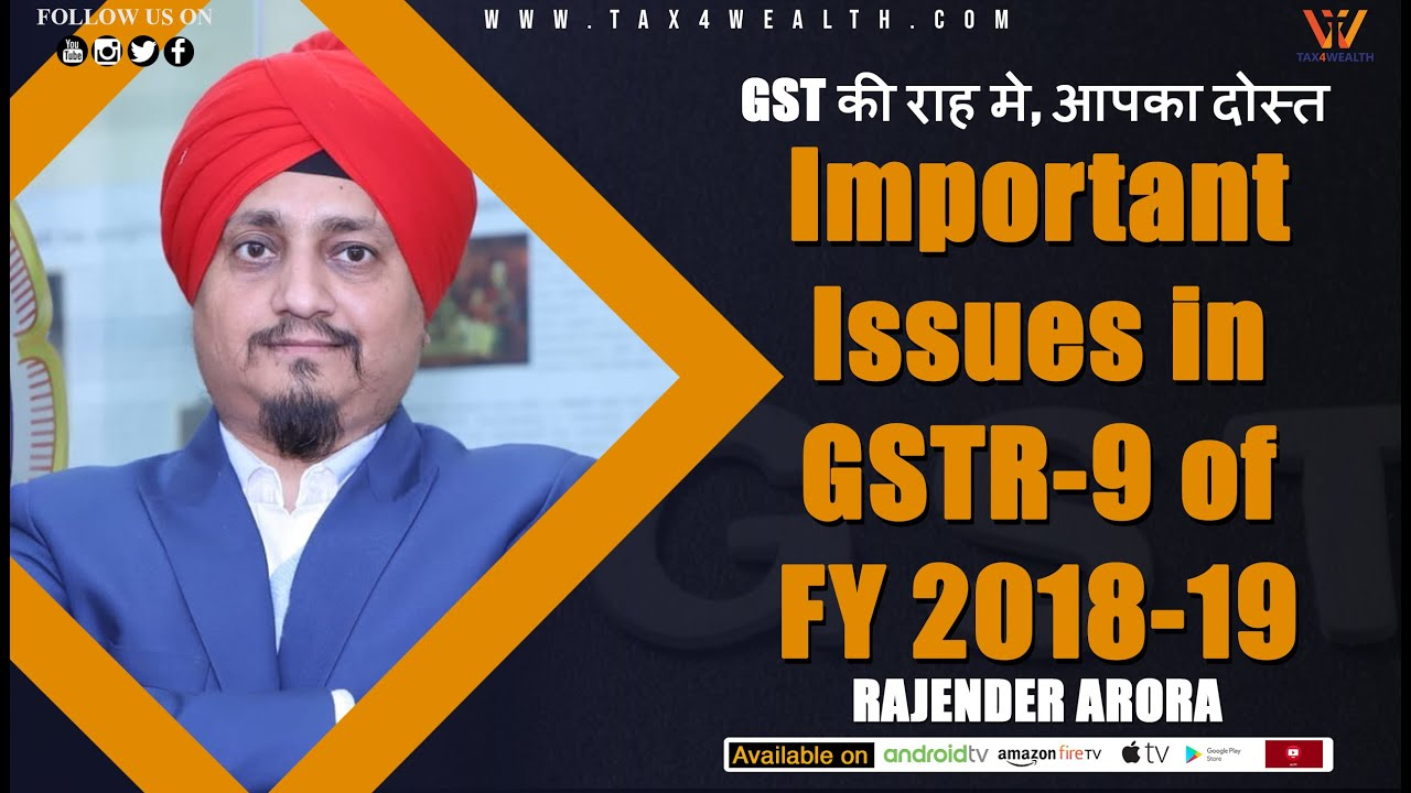 GST Update - Important issues in GSTR 9 of FY 2018 19