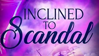 Inclined to Scandal - Trailer