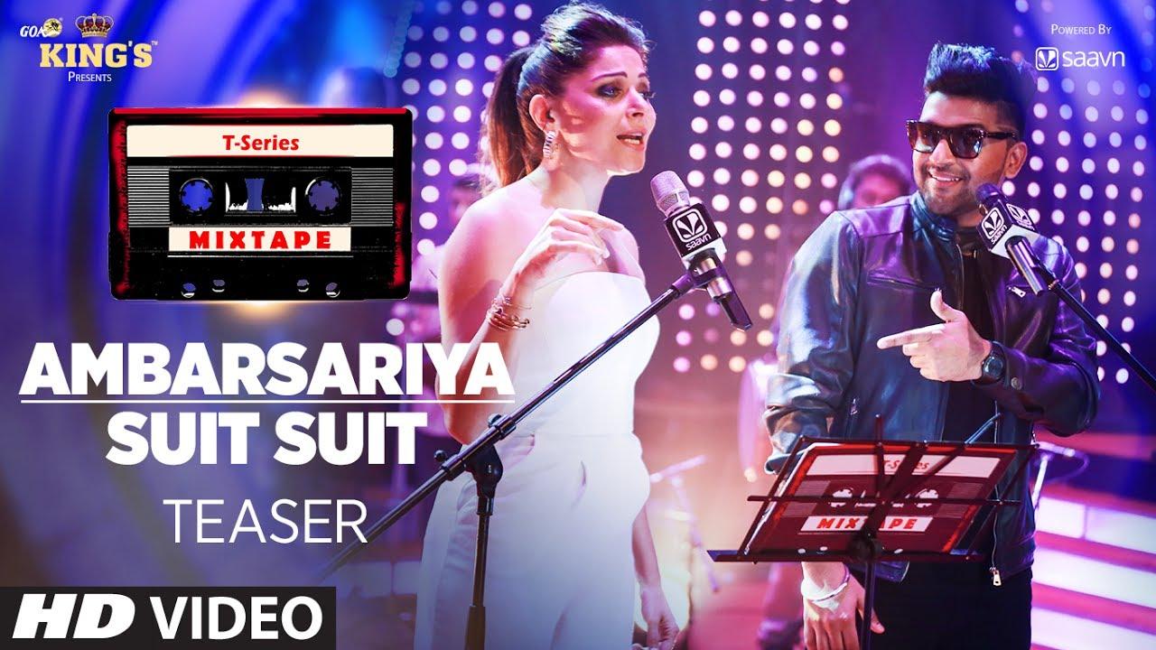 T-Series Mixtape: Ambarsariya/ Suit Suit Song Teaser ...