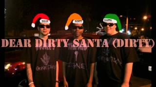 Dear Dirty Santa Ft. The Philosophers(Smash Hit Dirty Christmas song)