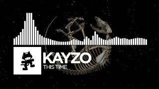 Kayzo - This Time [Monstercat Release]