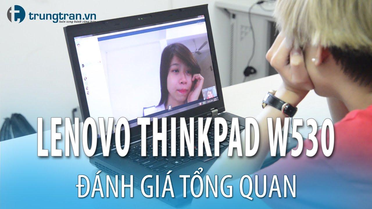 Đánh giá Laptop cũ Lenovo Thinkpad W530 – Chuyên Mua Bán Laptop Uy tín tại Hà Nội