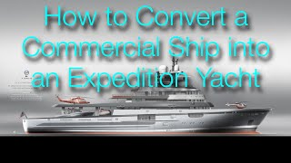 Turn Key Solution for Expedition Yacht Conversion