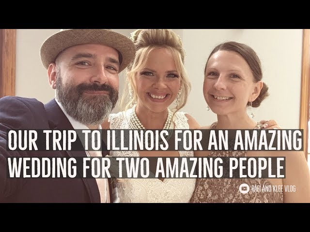 Our Trip To Illinois For An Amazing Wedding For Two Amazing People