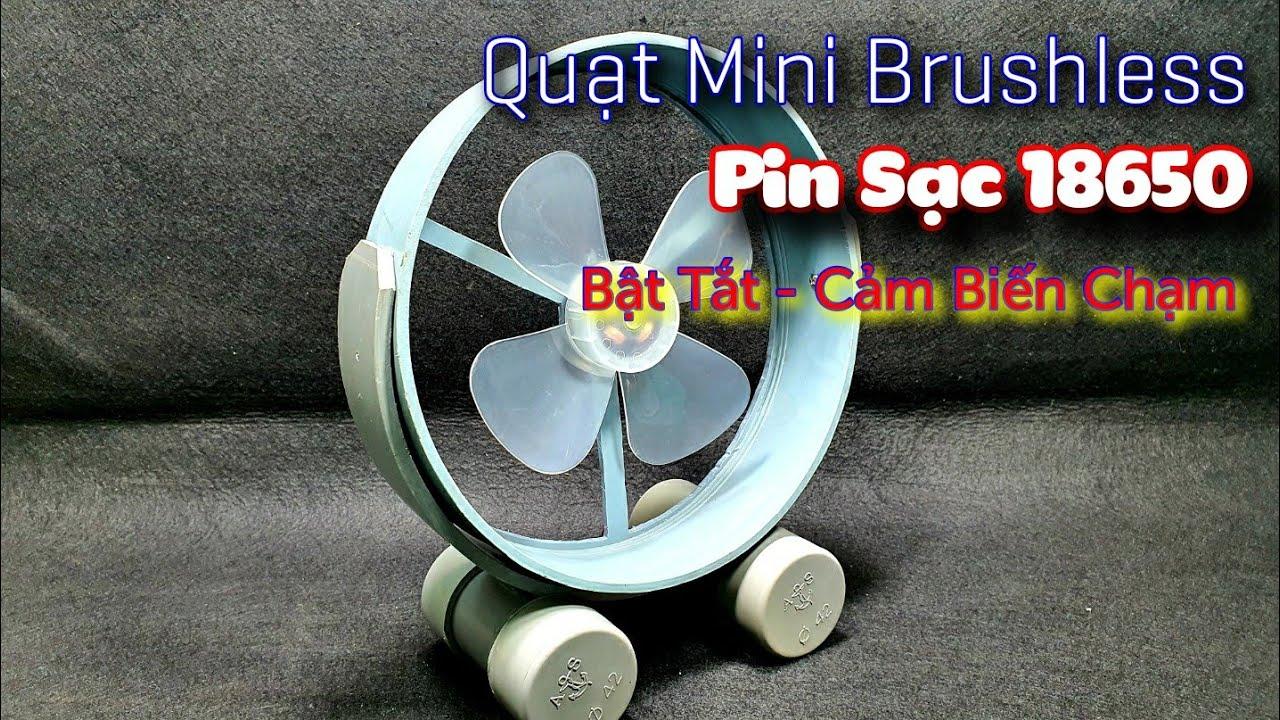 Chế Quạt Sạc Mini Động Cơ Brushless và Ống Nhựa PVC