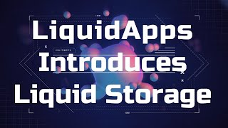 LiquidApps Introduces Liquid Storage - Decentralized Storage Utilizing IPFS
