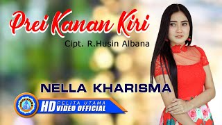 Nella Kharisma PREI KANAN KIRI Official Music Video HD