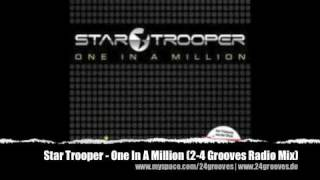 Star Trooper - One In A Million (2-4 Grooves Radio Mix)
