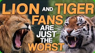 Tiger and Lion Fans Are Just the Worst (Getting Irate At The Little Things)