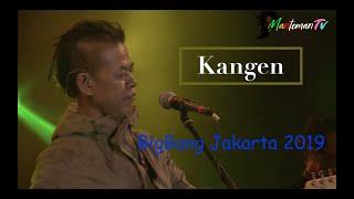 Kangen - Tony Q Rastafara BigBang Jakarta 2019