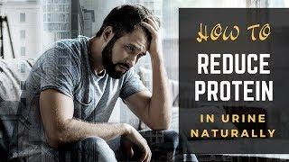 How To Reduce Protein In Urine Naturally || Protein in urine proteinuria treatment || Health Domain