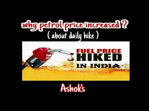 Why petrol price hike in india ? ...reason behind the rate